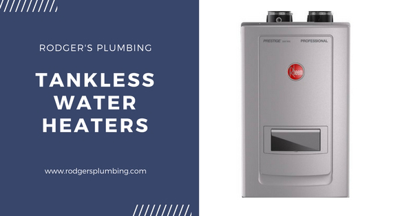 Dallas Water Company >> Tankless Water Heaters Rodger S Plumbing Dallas Texas Rodger S